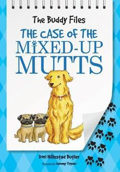 The Buddy Files: the Case of the Mixed-up Mutts by Dori Hillestad Butler
