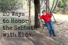 20 Ways to Honor the Sabbath with Kids. Great  ideas for games, service, and family bonding.