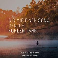 Visual Statements®️️ Gib mir einen Song, den ich fühlen kann. - Trettmann Sprüche / Zitate / Quotes / Verswand / Musik / Band / Artist / tiefgründig / nachdenken / Leben / Attitude / Motivation