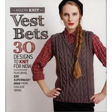 Vest Bets 30 Designs to Knit for Now Book/Booklet - Willow Yarns