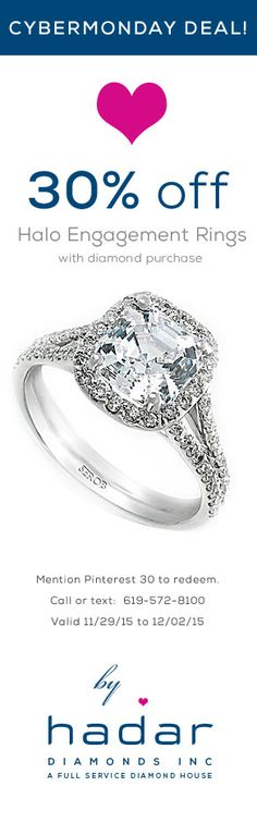 CyberMonday Engagement Ring Deals by HadarDiamonds.com . 30% off halo engagement rings with diamond purchase. Custom design or Hadar Designs.  Mention Pinterest 30 when redeeming.  Valid 11/29/15-12/02/15.  Call today and receive in time for the Holidays!  #cybermonday #engagementrings