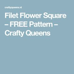 Filet Flower Square – FREE Pattern – Crafty Queens