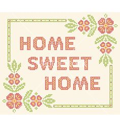 Home sweet home - cross-stitch embroidery vector by Slanapotam on VectorStock®