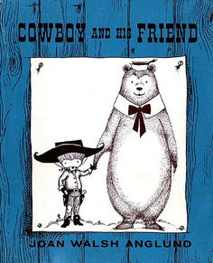 Joan Walsh Anglund - Cowboy and His Friend