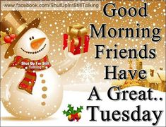Good Morning Tuesday quotes quote days of the week christmas good morning tuesday tuesday quotes happy tuesday Good Morning Tuesday Images, Happy Tuesday Morning, Happy Tuesday Quotes, Good Morning God Quotes, Morning Images, Happy Friday, Morning Sayings, Tuesday Humor, Thursday Quotes