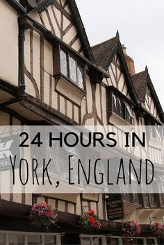 24 Hours in York, England. I've been here and absolutely loved it!