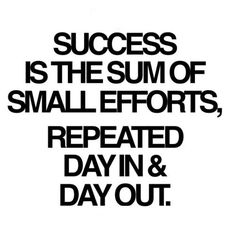 Success is the sum of small efforts, repeated day in & day out Fit, Life, Inspiration, Quotes, Motivation, Things, L...