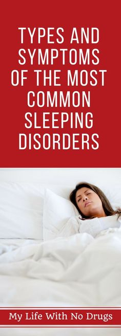 Types And Symptoms Of The Most Common Sleeping Disorders - My Life With No Drugs Sleep Disorders Treatment, Sleeping Issues, Insomnia Help, Sleep Paralysis, Sleep Remedies, Brain Training, Health And Fitness Tips, Drugs