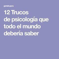 12 Trucos de psicología que todo el mundo debería saber