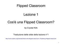 """Presentazione in italiano delle slide del corso """"Flipped Classroom"""" sul portale Sophia.org"""
