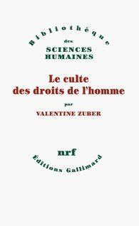 Le culte des droits de l'homme - Bibliothèque des Sciences humaines - GALLIMARD - Site Gallimard