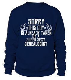 # sorry sexy GENEALOGIST shirt .  sorry sexy GENEALOGIST shirt