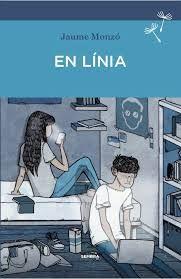 EN LÍNIA. Jaume Monzó. Ed. Sembra. En línia és una novel·la transgressora i atrevida escrita a cop de missatges de Facebook, Whatsapp i Gmail i de reflexions a blogs. Des de 12 anys. Biblioteca.