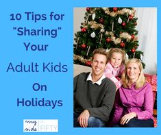 Sharing your kids and grandkids at holiday time can be stressful. My twenty years of experience may help ease your concerns.