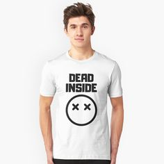 Dead Inside x _ x - Get yourself a funny custom desing from RIVEofficial Redbubble shop : )) .... tags: #dead  #inside #deadinside #depression  #funny #2020 #depressed  #party #humour #giftideas #socialevent  #design #humorous #cool #badass #shirtsonline #trends #riveofficial #favouriteshirts #art #style #design #nature #shopping #insidecollection #redbubble #digitalart #design #fashion #phonecases #access #customproducts #onlineshopping #accessories #shoponline #onlinestore #shoppingonline Stylish Shirts, Dead Inside, Pin Pin, Social Events, Online Shopping, Custom Design, Creative, Artist, Mens Tops