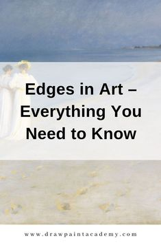 Edges in Art – Everything You Need to Know. Edges in art refer to the transition between two shapes of color. Most people do not fully appreciate the importance of edges; color and composition usually get all the spotlight. Oil Painting For Beginners, Oil Painting Techniques, Acrylic Painting Lessons, Painting Process, Painting Edges, Painting Tips, Art Techniques, Painting Videos, Watercolour Painting