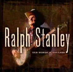 Ralph Stanley - Old Songs & Ballads: Vol. 1, Ivory