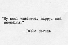 """Thinking, Tangling Shadows"" poem by Pablo Neruda Poem Quotes, Words Quotes, Life Quotes, Sayings, Neruda Quotes, Crush Quotes, Relationship Quotes, The Words, Pretty Words"