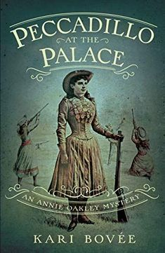 In the 2nd book in the #AnnieOakley #Mystery #Series, Peccadillo at the Palace, Annie Oakley comes into her own as an amateur sleuth. With a new lease on life and a new manager, her dashing Irish husband, Frank Butler, Annie Oakley and her beloved Buck t