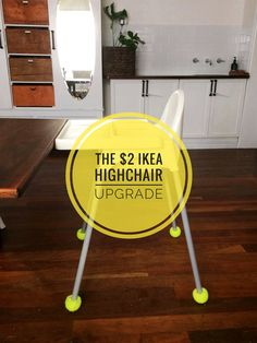 Stop your timber floors getting scratched with this $2 upgrade for your highchair.