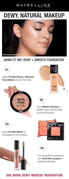 Influencer CassidySecrets shows you how to get this gorgeous dewy natural makeup look using Maybelline Fit Me! Dewy and Smooth Foundation. First, apply Fit Me! Dewy and Smooth Foundation all over skin. Next, use Master Chrome Highlighter in 'Molten Rose Gold' for a blinding highlight on the high points of the face. Apply Fit Me! Blush on apples of the cheeks to add color to complexion. Finish the look off with a nude lip gloss like Vivid Hot Lacquer in 'Unreal'.