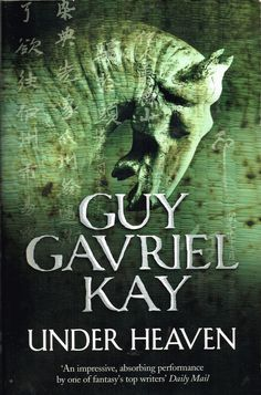 Under Heaven (2010) by Guy Gavriel Kay. Interesting and exciting all the way through, but somehow the first 30 pages is what stays with you. Finished 22rd June 2015, second read.