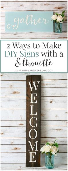 Love this easy step by step tutorial for making cute signs with a Silhouette machine! | http://JustAGirlAndHerBlog.com