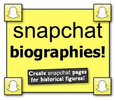 Snapchat Biographies! Students create Snapchat pages for historical figures!
