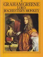 Graham Greene - Lord Rochester's Monkey