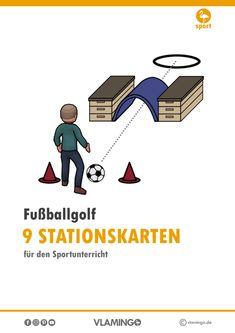 """Fußballgolf – 9 Stationen für den Sportunterricht Die Fußballgolf-Stationen können in der Grundschule (4. Klasse) und in den weiterführenden Schulen eingesetzt werden.Das Ziel des Spiels """"Fußballgolf"""" ist es mit möglichst wenigen Versuchen das Ziel zu erreichen."""