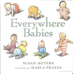 Everywhere Babies by Susan Meyers- Illustrates the diversity of family arrangements and parenting choices. Features both babywearing and breastfeeding as one option among many.
