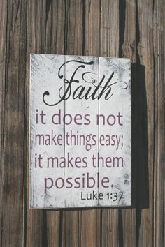 Wood Sign Faith It Does Not Make Things Easy It Makes Them Possible Pallet Sign Christian Wall Art Inspirational Wall Art Shabby Chic Wall Decor, Wood Wall Decor, Rustic Signs, Wooden Signs, Wooden Boards, Christian Wall Decor, Christian Signs, Board And Brush, Painted Signs