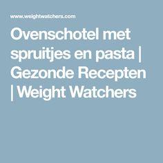 Ovenschotel met spruitjes en pasta   Gezonde Recepten   Weight Watchers