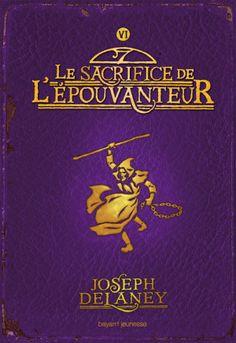 L'Epouvanteur Tome 6 : Le sacrifice de l'Epouvanteur par Joseph Delaney