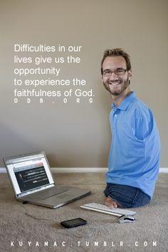 Nick Vujicic - An amazing man of God.