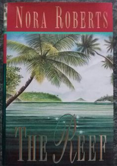 The Reef by Nora Roberts. Marine archeologist Tate Beaumont has a passion for treasure-hunting. Over the years, she and her father have uncovered many fabulous riches, but one treasure has always eluded them: Angelique's Curse--a jeweled amulet..Read More Here http://www.fictiondb.com/author/nora-roberts~the-reef~40800~b.htm     #Books #Reading #Fiction #Contemporary #Romance #Suspense #NoraRoberts