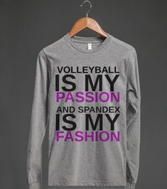 Volleyball is my passion and spandex is my fashion | Long Sleeve Tee | Front