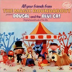 The Magic Roundabout,Dougal And The Blue Cat,UK,LP RECORD,465165
