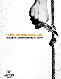 ARC'TERYX // Out there? ...Yes! Brilliant? ...Absolutely! It's Edgy and It's Cool!  Print Ad - Leave Nothing