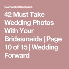 42 Must Take Wedding Photos With Your Bridesmaids | Page 10 of 15 | Wedding Forward