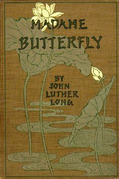 The classic book Madame Butterfly (1989 by John Luther Long, which along with Madame Chrysanthème (1887) by Pierre Loti, served as the inspiration for Madame Butterfly, which we present in a a vivid anime inspired style this May 4-6, at Nevada Opera
