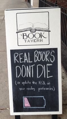 """Real books don't die (or update the NSA on your reading preferences)"". ""My local bookstores has a sense of humor too."" - Imgur"