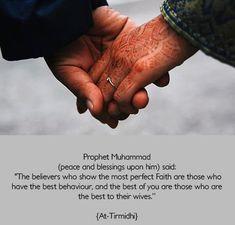 """Le prophète Mahomet (paix et bénédictions sur lui) a déclaré : """"Les croyants les plus parfaits sont ceux qui ont le meilleur caractère, et les meilleurs d'entre vous sont ceux qui se comportent le mieux envers leur femme""""."""