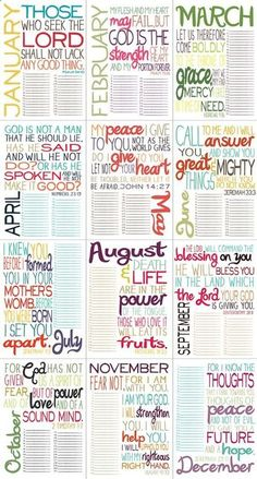 Printable Bible Verse by Month. LOVE THIS!!! DOING THIS!! Print out each month write down prayer needs for our family, friends, church, etc. and pray through it daily for the month!