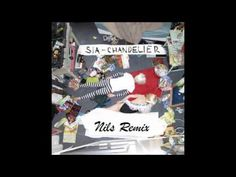 Sia- Chandelier (Nils Remix) - YouTube