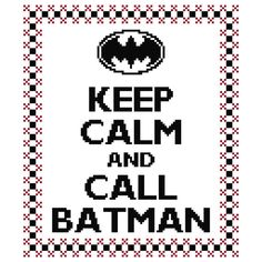 Keep Calm and Call Batman Cross Stitch Pattern