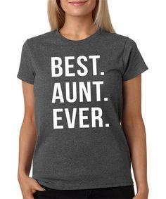 Loving this Dark Heather 'Best. Aunt. Ever.' Crewneck Tee - Plus on #zulily! #zulilyfinds