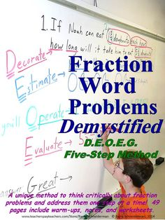 This product offers an innovative, straightforward, easy-to-teach, five-step method to critically evaluate and solve fraction word problems! Structured as a complete 7-10 day unit, it consists of warm-up activities, guided notes pages, and worksheets with detailed keys that progressively increase in difficulty and enable students to solve sophisticated problems using all four operations.