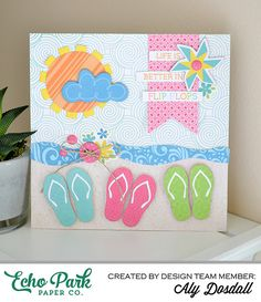*Echo Park* Life is Better in Flip Flops Card - Scrapbook.com - Love this adorable summery card made with tiny flip flops on a sandy beach.