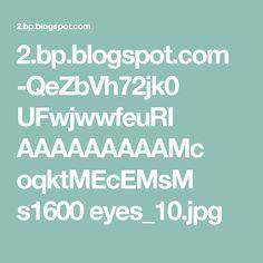 2.bp.blogspot.com -QeZbVh72jk0 UFwjwwfeuRI AAAAAAAAAMc oqktMEcEMsM s1600 eyes_10.jpg
